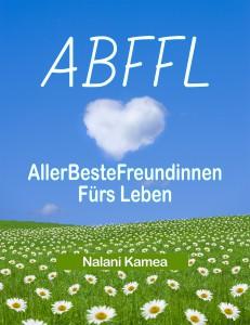 Hier sollte das Cover von ABFFL - AllerBeste Freundinnen fürs Leben von Nalani Kamea zu sehen sein